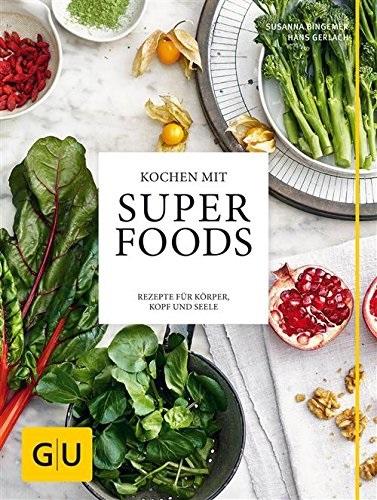 Kochen mit Superfoods: Rezepte für Körper, Kopf und Seele - Hans Gerlach