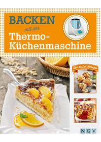 Backen mit der Thermo-Küchenmaschine: Die besten Rezepte gebraucht ...