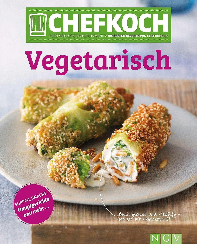 Chefkoch Vegetarisch: Europas größte Food-Community: Die besten Rezepte von Chefkoch.de - .