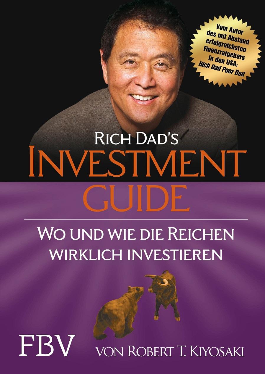 Rich Dad´s Investmentguide: Wo und wie die Reichen wirklich investieren - Kiyosaki, Robert T.
