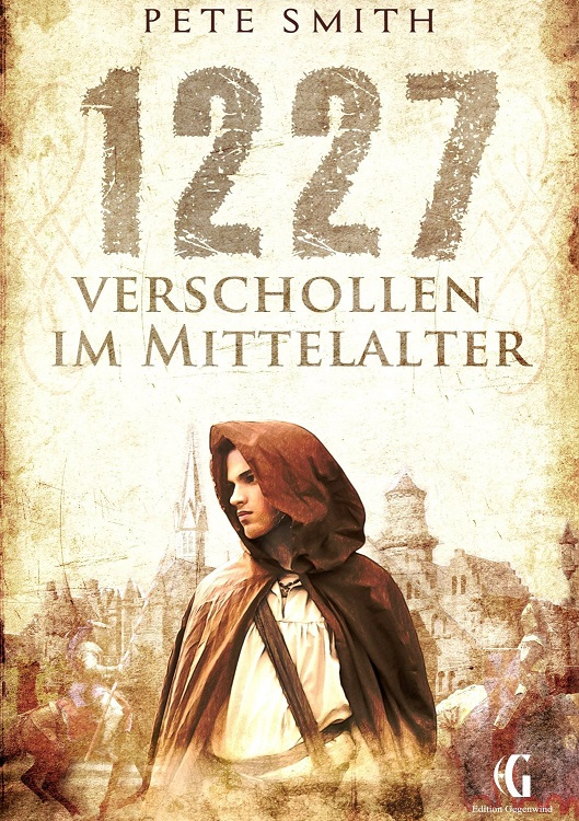 1227: Verschollen im Mittelalter - Pete Smith