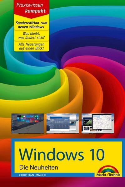 Windows 10 SONDEREDITION - Die Neuheiten zum neuen Windows - Immler, Christian
