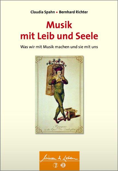 Musik mit Leib und Seele: Was wir mit Musik mac...