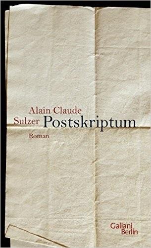 Postskriptum - Sulzer, Alain C.