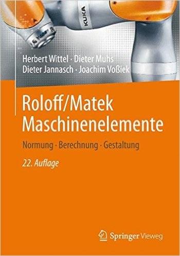 Roloff/Matek Maschinenelemente: Normung, Berechnung, Gestaltung - Wittel, Herbert