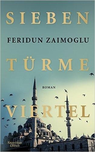 Siebentürmeviertel - Feridun Zaimoglu