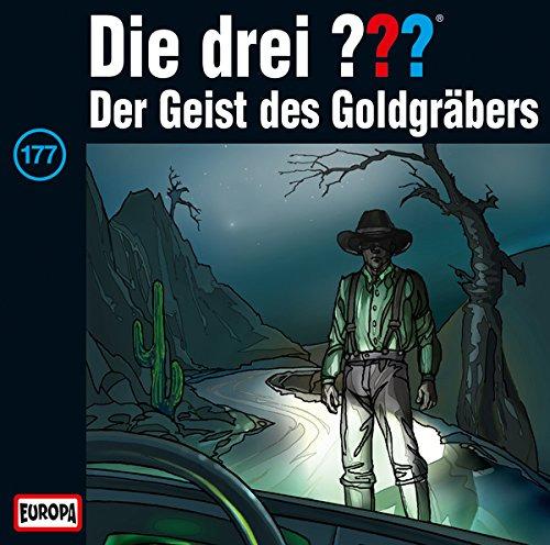 Die drei ???: Folge 177 - Der Geist des Goldgräbers