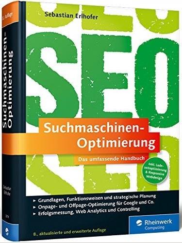 Suchmaschinen-Optimierung: Das umfassende Handb...