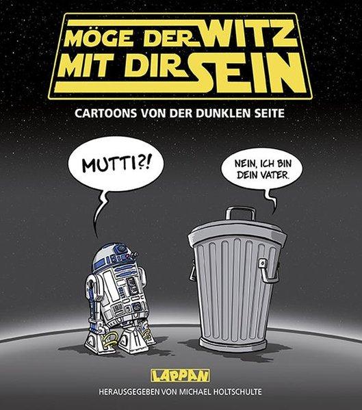 Möge der Witz mit dir sein: Cartoons von der du...