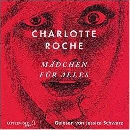 Mädchen für alles - Charlotte Roche