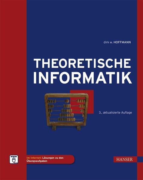 Theoretische Informatik - Hoffmann, Dirk W.