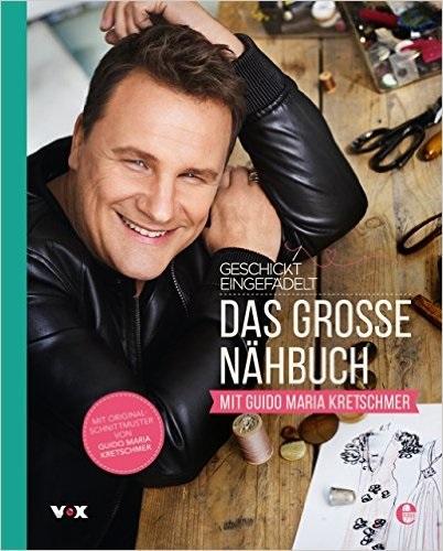 Geschickt eingefädelt - Das große Nähbuch mit Guido Maria Kretschmer - Guido Maria Kretschmer