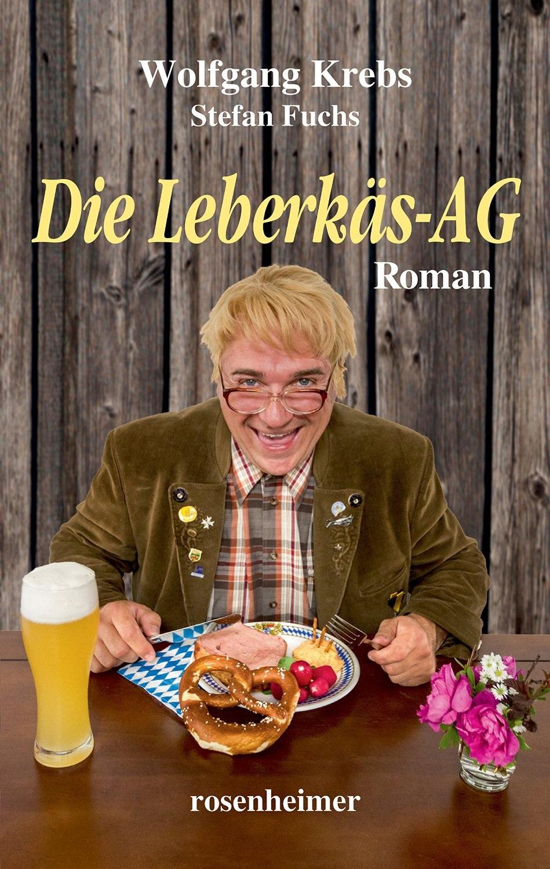 Die Leberkäs-AG - Wolfgang Krebs