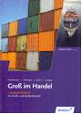 Gross im Handel: Grundstufe für die Ausbildung im Groß- und Außenhandel, Lernfeld 1-4 - Hartwig Heinemeier [4. Auflage 2011]