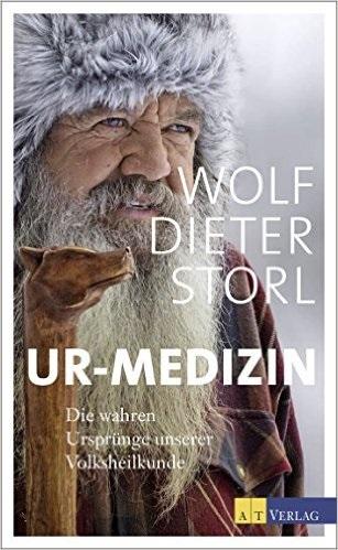 Ur-Medizin: Die wahren Ursprünge unserer Volksmedizin - Wolf-Dieter Storl