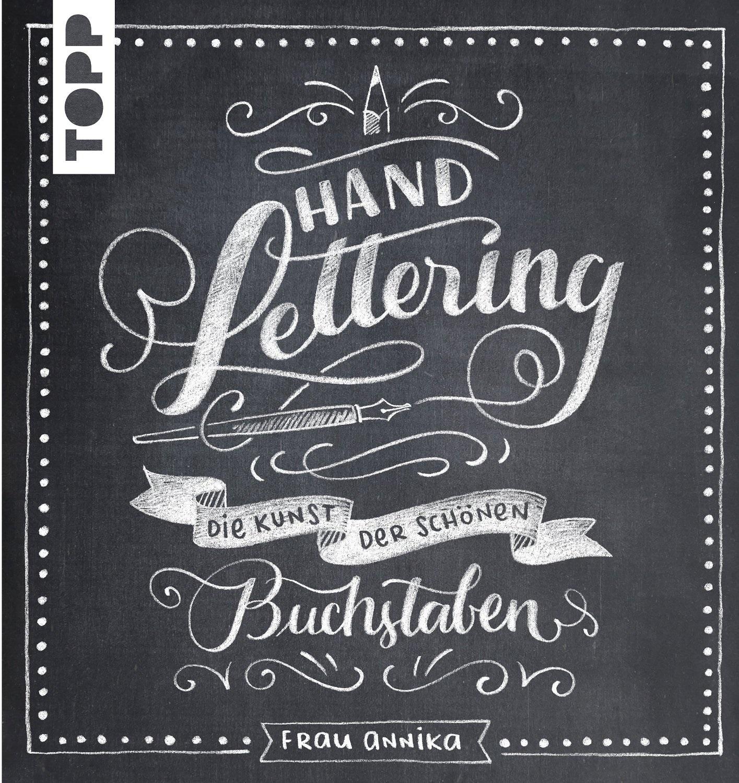Handlettering: Die Kunst der schönen Buchstaben - Frau Annika