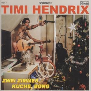 Timi Hendrix - 2 Zimmer,Küche,Bong