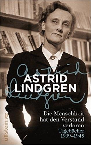 Die Menschheit hat den Verstand verloren: Tagebücher 1939-1945 - Lindgren, Astrid