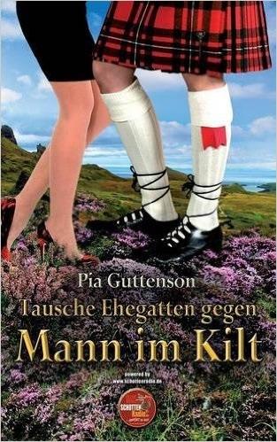 Tausche Ehegatten gegen Mann im Kilt - Pia Guttenson