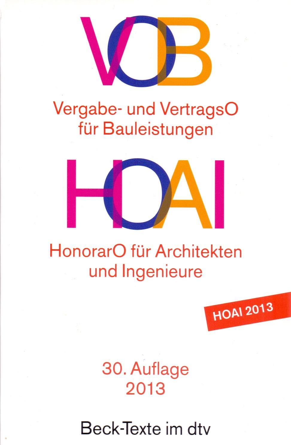 VOB: Vergabe- und Vertragsordnung für Bauleistungen HOAI - Honorarordnung für Architekten und Ingenieure [30. Auflage 20