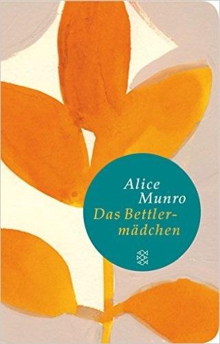 Das Bettlermädchen: Geschichten von Flo und Rose - Alice Munro