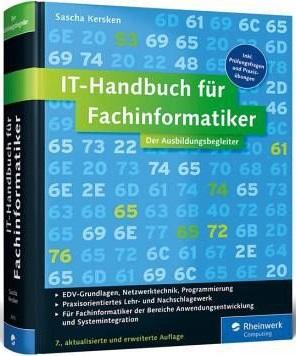 IT-Handbuch für Fachinformatiker: Für Fachinformatiker der Bereiche Anwendungsentwicklung und Systemintegration - Sascha