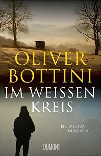 Im weißen Kreis: Ein Fall für Louise Bonì - Oliver Bottini