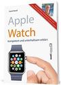 Apple Watch: kompetent und unterhaltsam erklärt - Daniel Mandl
