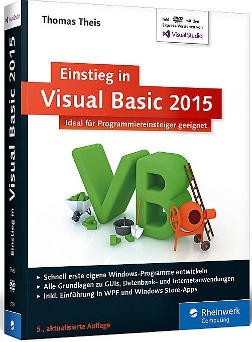 Einstieg in Visual Basic 2015: Ideal für Programmieranfänger geeignet - Thomas Theis