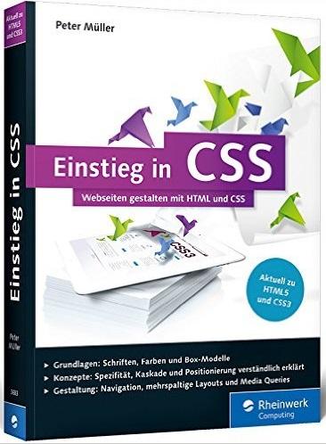 Einstieg in CSS: Webseiten gestalten mit HTML u...