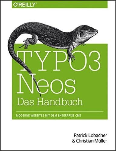 TYPO3 Neos: Das Handbuch - Patrick Lobacher, Ch...