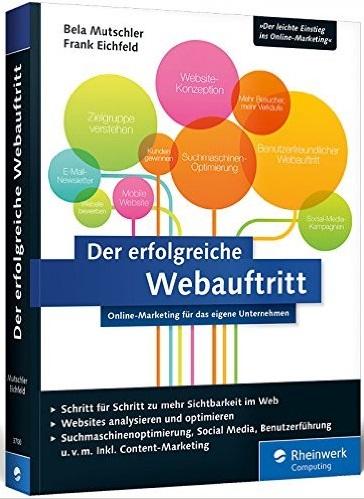 Der erfolgreiche Webauftritt: Online-Marketing ...