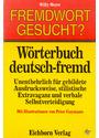 Fremdwort gesucht?: Wörterbuch Deutsch- Fremd - Willy Meyer [Taschenbuch, Auflage 1988]