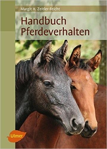 Handbuch Pferdeverhalten - Margit H. Zeitler-Feicht