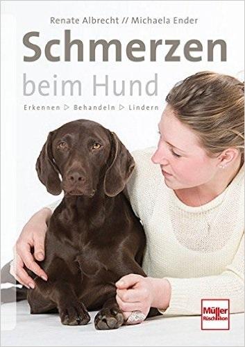 Schmerzen beim Hund: Erkennen - Behandeln - Lindern - Renate Albrecht, Michaela Ender