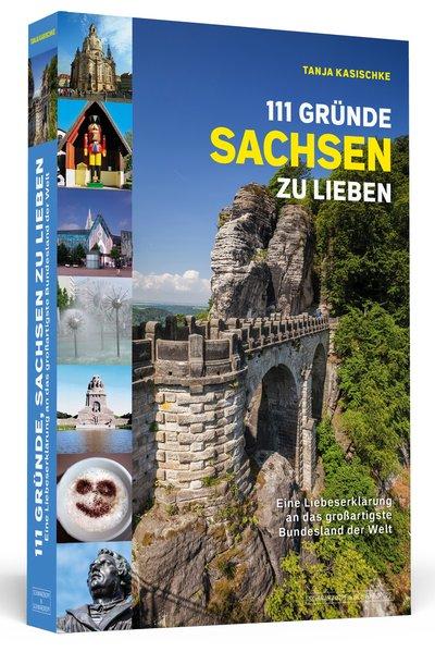 111 Gründe, Sachsen zu lieben - Eine Liebeserkl...