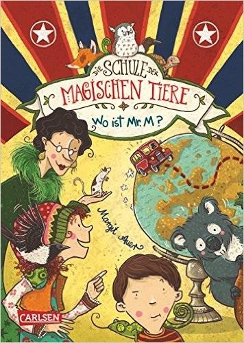 Die Schule der magischen Tiere: Band 7 - Wo ist Mr. M? - Margit Auer