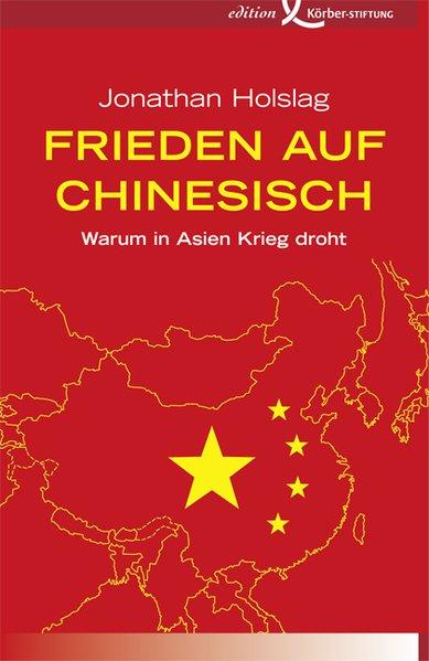 Frieden auf Chinesisch: Warum in Asien Krieg dr...