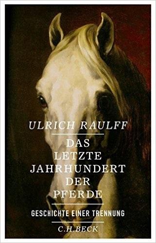 Das letzte Jahrhundert der Pferde: Geschichte e...