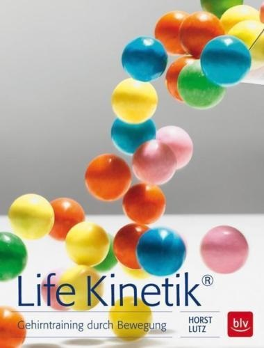 Life Kinetik®: Gehirntrainig durch Bewegung - Lutz, Horst