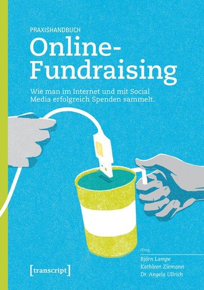 Praxishandbuch Online-Fundraising: Wie man im I...
