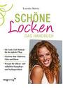 Schöne Locken: Das Handbuch - Lorraine Massey