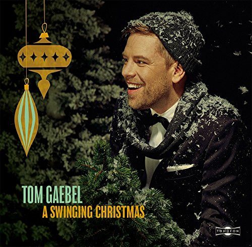 Tom Gaebel - A Swinging Christmas