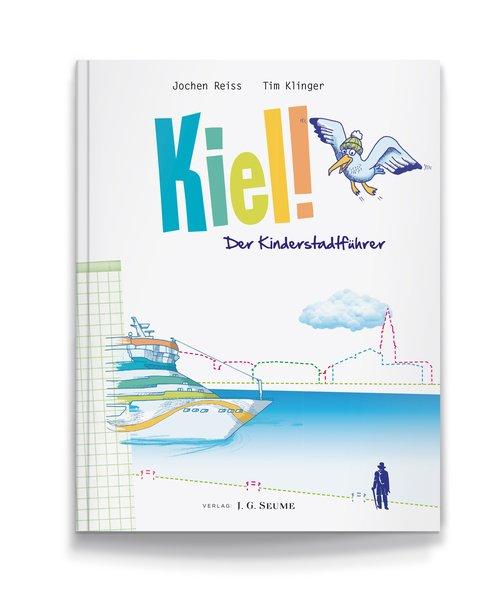 Kiel! Der Kinderstadtführer - Klinger, Tim