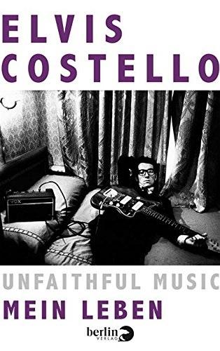 Unfaithful Music - Mein Leben - Costello, Elvis
