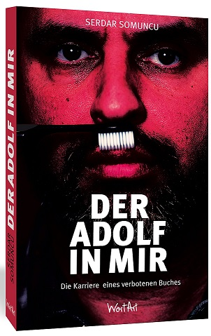 Der Adolf in mir: Die Karriere einer verbotenen Idee - Serdar Somuncu