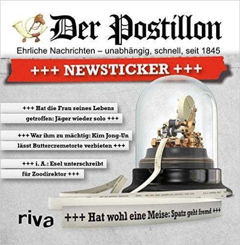 Der Postillon: +++ Newsticker +++ - Stefan Sichermann [Gebundene Ausgabe]