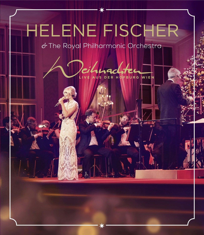 Helene Fischer & The Royal Philharmonic Orchestra: Weihnachten - Live aus der Hofburg Wien