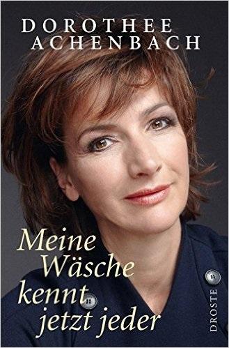 Meine Wäsche kennt jetzt jeder - Dorothee Achenbach
