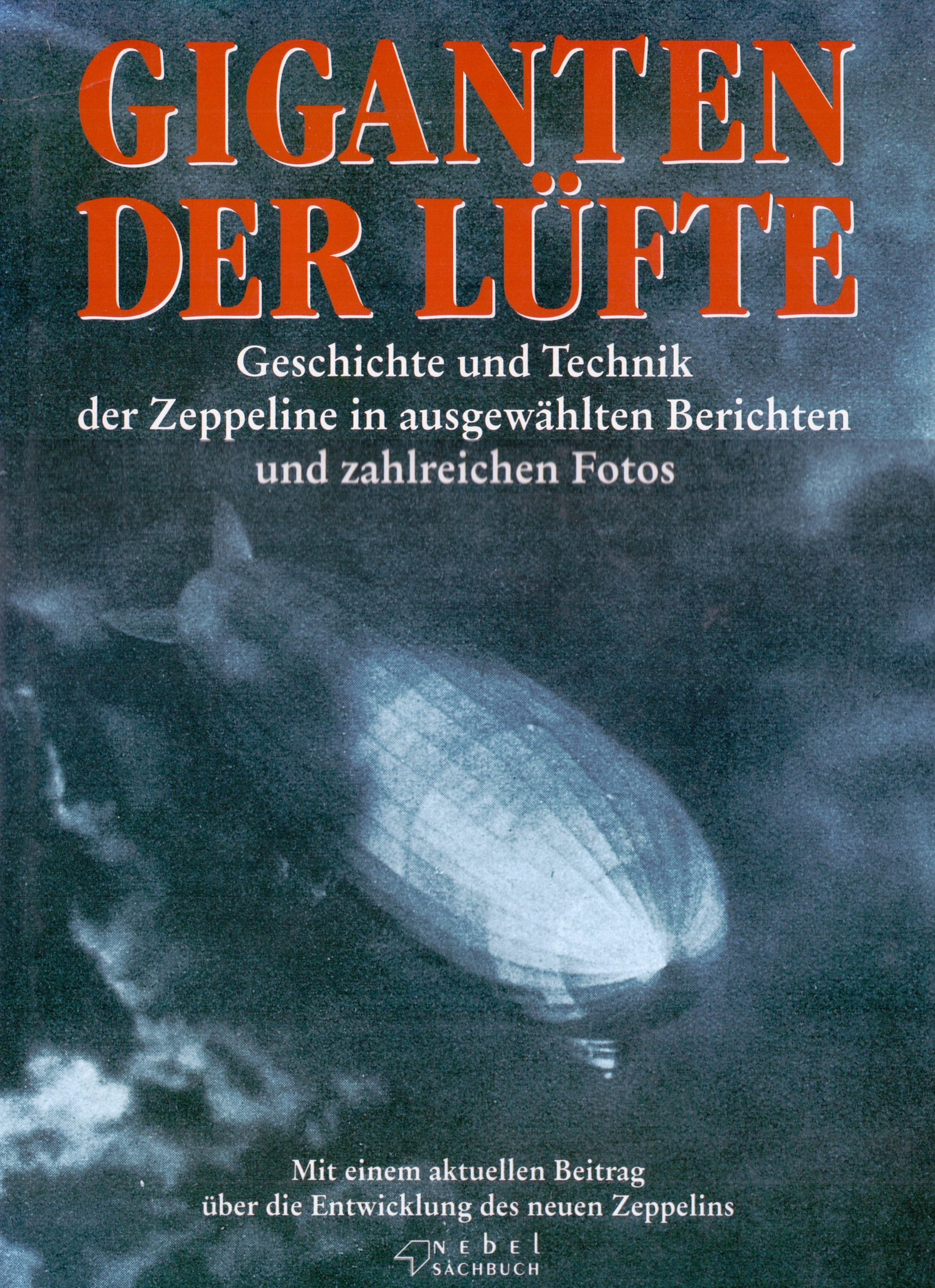 Giganten der Lüfte: Geschichte und Technik der ...